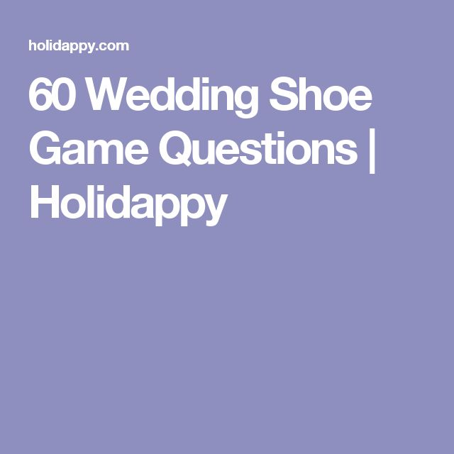 60 Wedding Shoe Game Questions | Holidappy