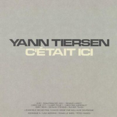 Yann Tiersen - C'Était Ici (Vinyl, LP, Album, Album) at Discogs