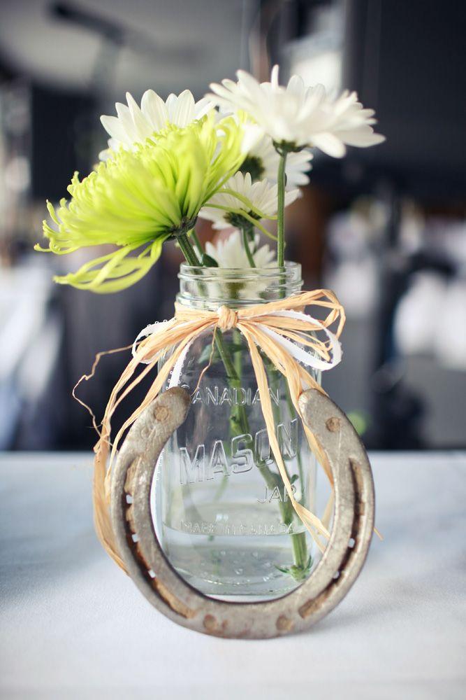 Mason Jars And Horseshoes Ive Always Said I Wanted To Use Mason Jars At My Wedding Ahh Yes