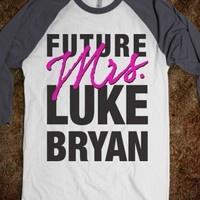 Future Mrs Luke Bryan (Baseball) - Shake it for Luke Bryan - Skreened T-shirts, Organic Shirts, Hoodies, Kids Tees, Baby One-Pieces and Tote Bags