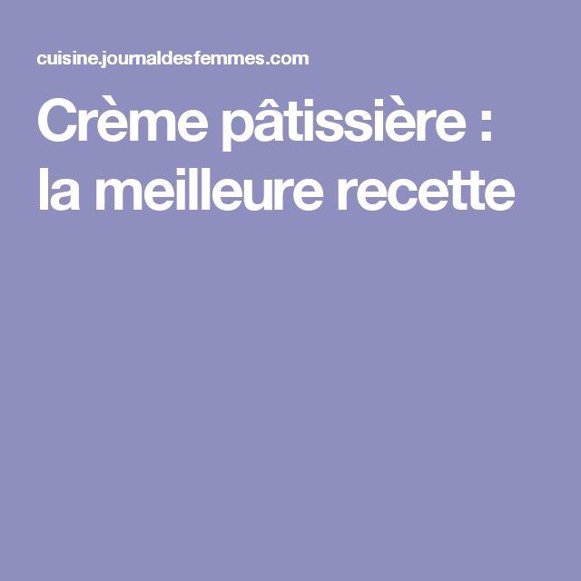 Crème pâtissière : la meilleure recette