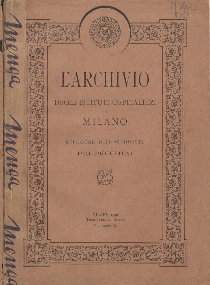L' Archivio degli istituti ospitalieri di Milano / relazione dell'archivista P. Pecchiai