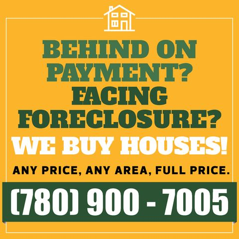 We Buy Houses in Edmonton, Alberta, Canada.  Behind on payments?  Need repairs?  Little or no equity?                                                                No matter what your reason for selling, we can buy today.  Skip the hassles and  move tomorrow! Call us TODAY. 780 900 7005