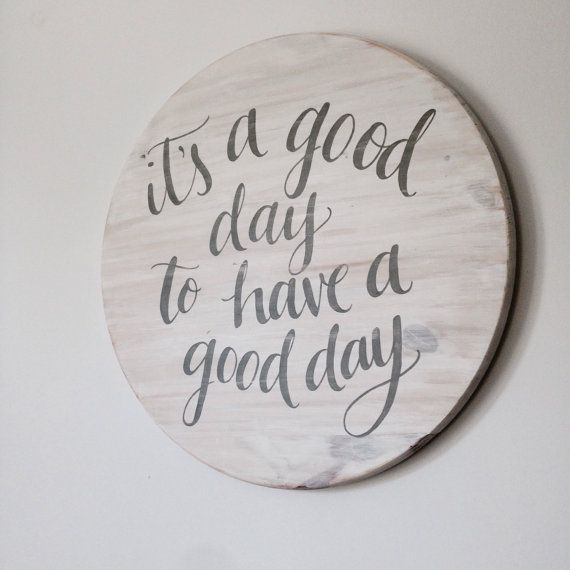 Round Hand painted Sign 'It's a Good Day to Have by SarikoDesigns
