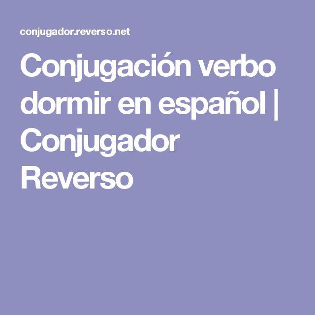 Conjugación verbo dormir en español | Conjugador Reverso