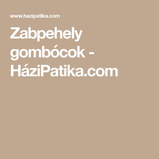 Zabpehely gombócok - HáziPatika.com