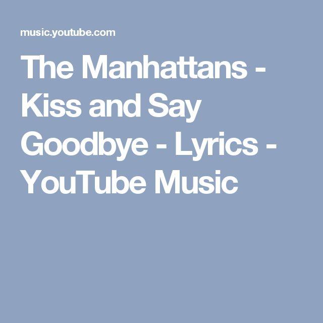 The Manhattans - Kiss and Say Goodbye - Lyrics - YouTube Music