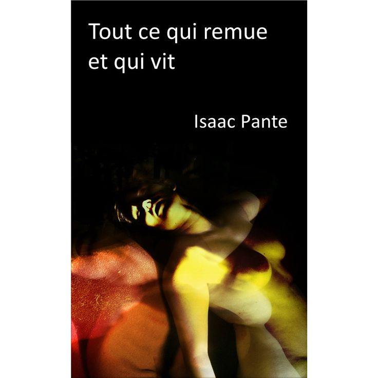 Tout ce qui remue et qui vit (French Edition) Novel written by Issac Pante takes place in Thermes Vals
