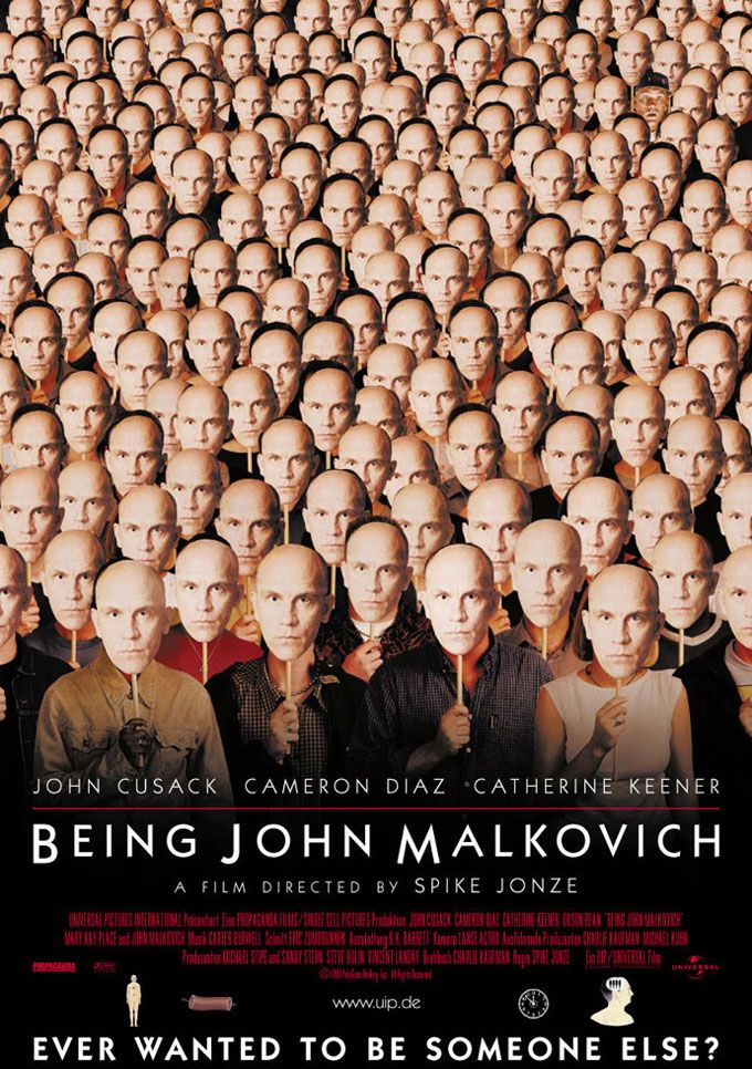 Being John Malkovich (1999) - writed by Charlie Kaufman, starring John Malkovich, John Cusack & Cameron Diaz. Very insteresting cult movie...