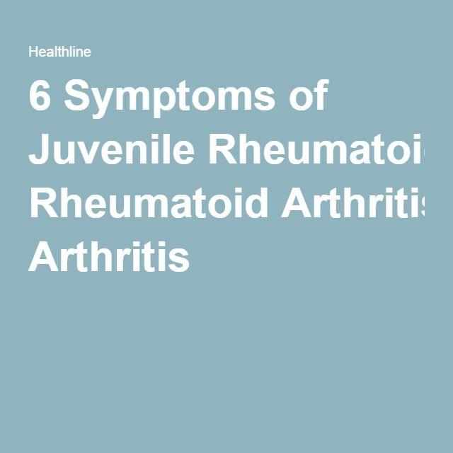 6 Symptoms of Juvenile Rheumatoid Arthritis