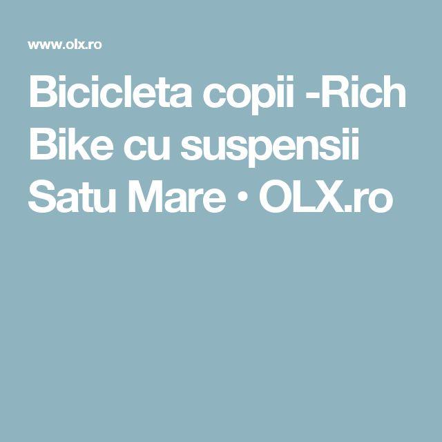 Bicicleta copii -Rich Bike cu suspensii Satu Mare • OLX.ro