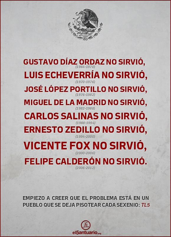 Creo que la falla esta en el pueblo, es reiteradamente evidente. #México mes patrio.    el5antuario: La imagen del día... México, un pueblo cómplice de su desgracia