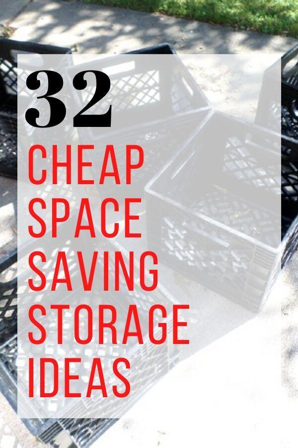 32 Budget Friendly Storage Tips In 2020 Space Saving Storage Cheap Storage Storage