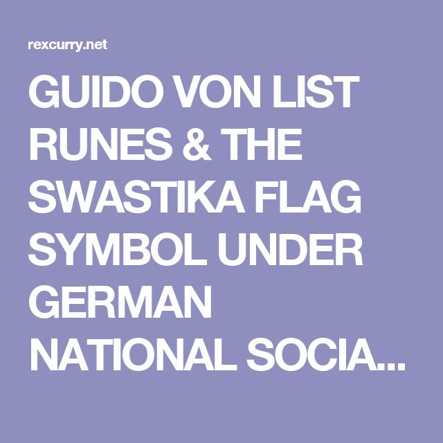 GUIDO VON LIST RUNES & THE SWASTIKA FLAG SYMBOL UNDER GERMAN NATIONAL SOCIALISM. Occult Socialism & Swastika flag image http://rexcurry.net/swastika3clear.jpg