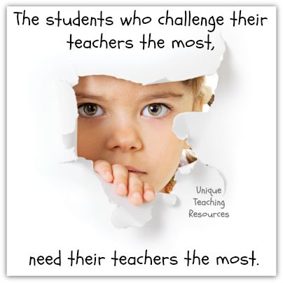 Heidi McDonald:  The students who challenge their teachers the most, need their teachers the most.