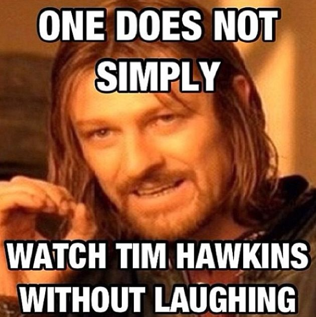 One does not simple watch tim Hawkins without laughing..  So hard that you can't breathe at points up to five minutes at a time