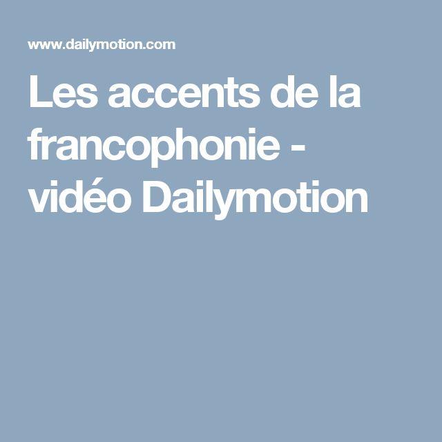Les accents de la francophonie - vidéo Dailymotion