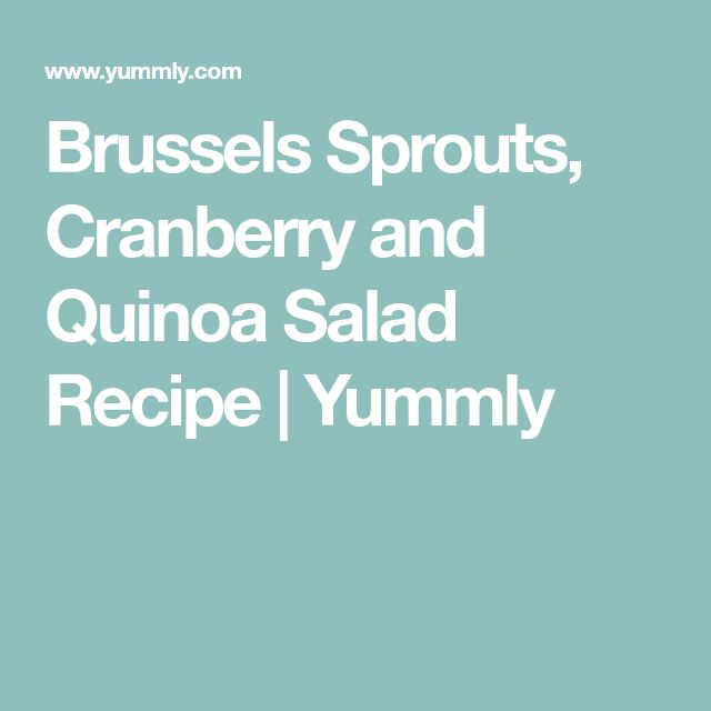 Brussels Sprouts, Cranberry and Quinoa Salad Recipe   Yummly