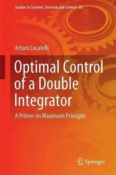 Optimal Control of a Double Integrator: A Primer on Maximum Principle