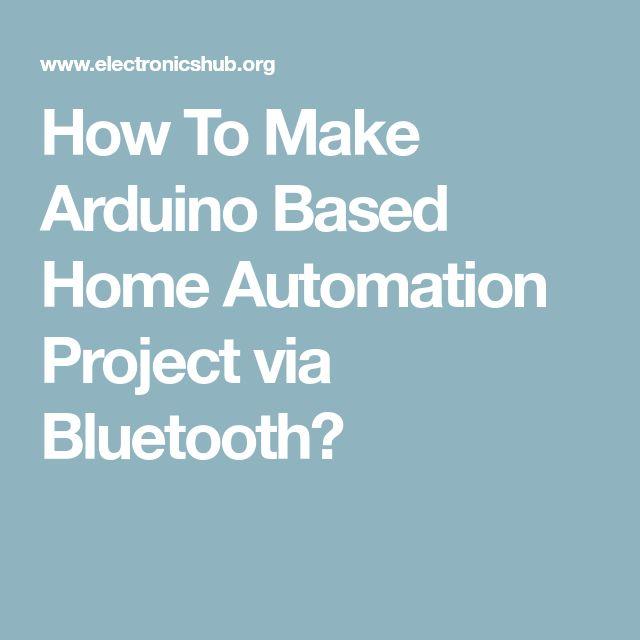 How To Make Arduino Based Home Automation Project via Bluetooth?