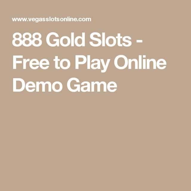 888 Gold Slots - Free to Play Online Demo Game