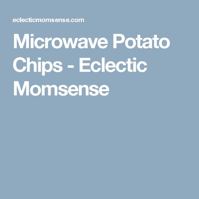 Microwave Potato Chips - Eclectic Momsense