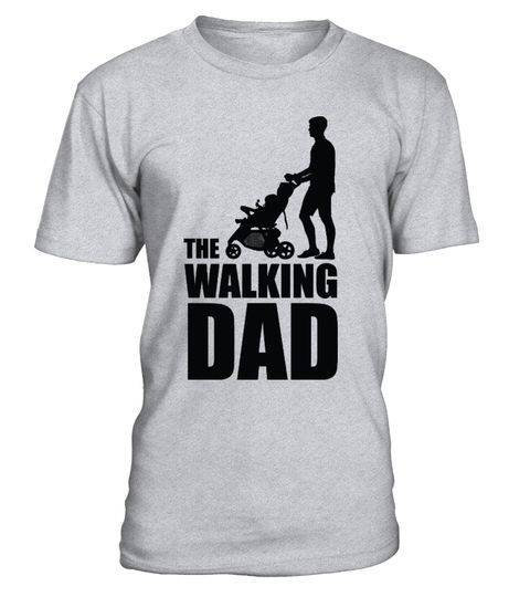 Funny The Walking Dad | Teezily | Buy, Create & Sell T-shirts to turn your ideas into reality