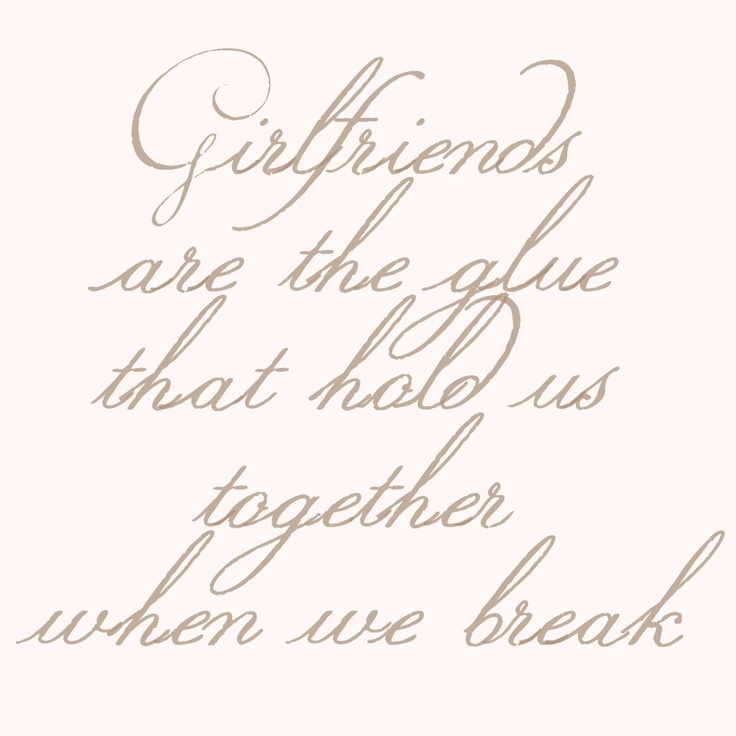 I can honestly say I figured out my very few (on one hand) girlfriends who are my rocks this past year. They are hard to find!