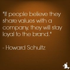 A quote from Howard Schultz