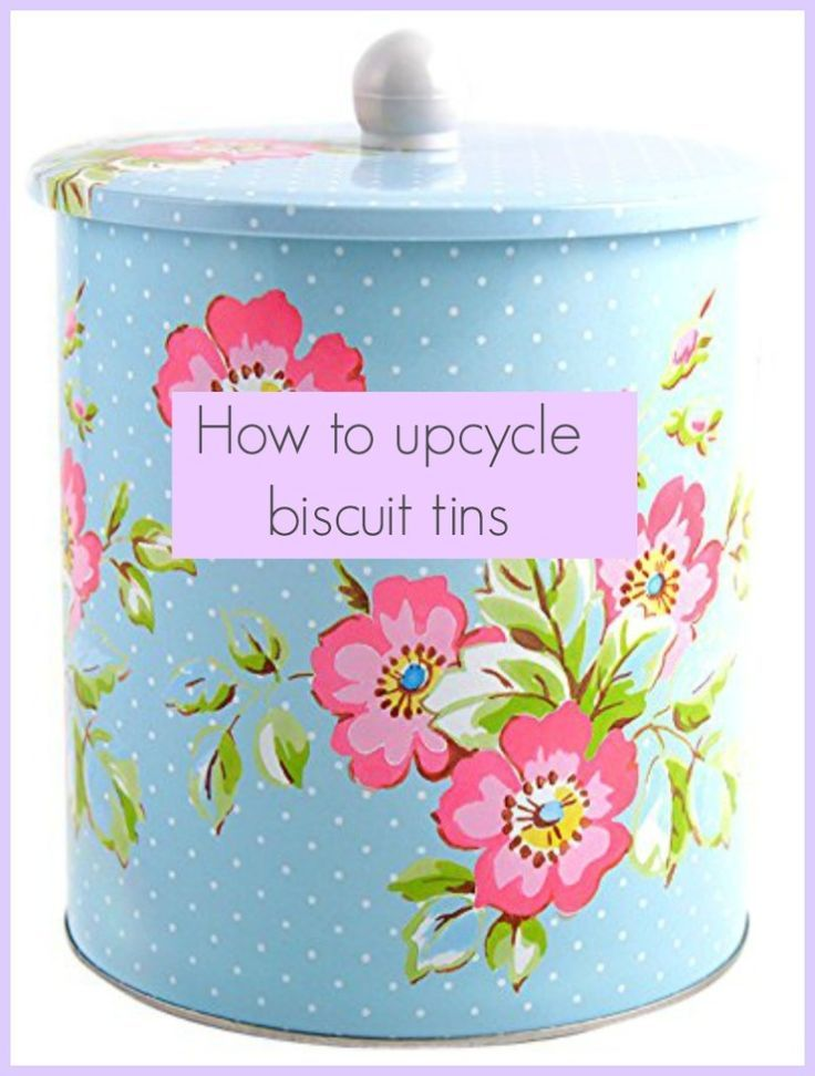 How to upcycle biscuit tins. Some inspired ideas here how to recycle and reuse old biscuit or cookie tins and help create a fun and thrifty home #upcycle #upcycled #recycle