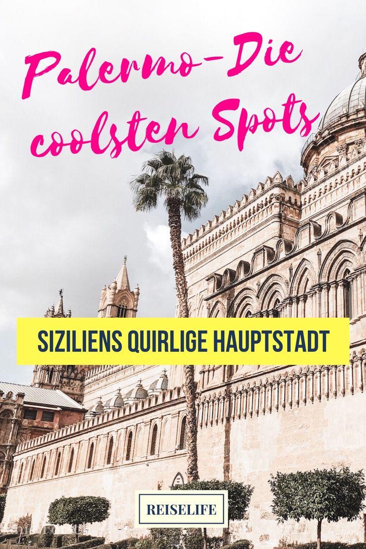 Die 15 coolsten Palermo Sehenswürdigkeiten – Ein Stadtrundgang!