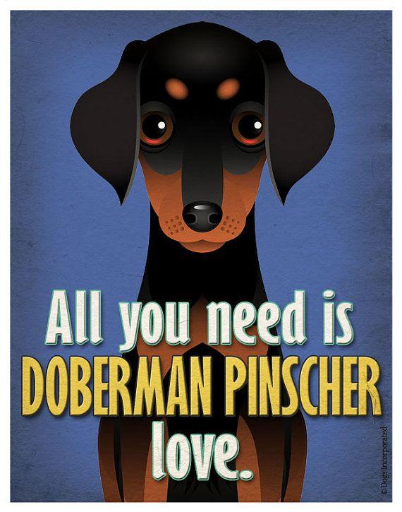 Doberman Pinscher Art Print - All You Need is Doberman Pinscher Love Poster 11x14 - Dogs Incorporated