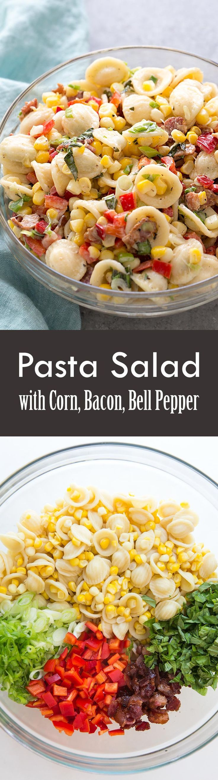 It's summer in a pasta salad! Perfect for a picnic. With corn, bacon, basil…