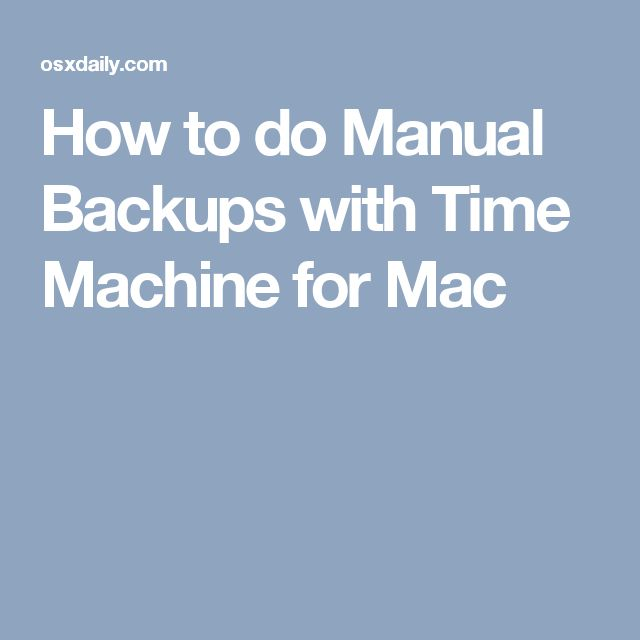 How to do Manual Backups with Time Machine for Mac