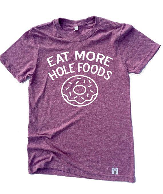 Unisex Tri-Blend T-Shirt Eat More Hole Foods Donut Shirt Funny