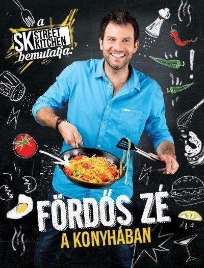 - A Street Kitchen bemutatja: Fördős Zé a konyhában