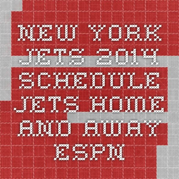 New York Jets 2014 Schedule - Jets Home and Away - ESPN