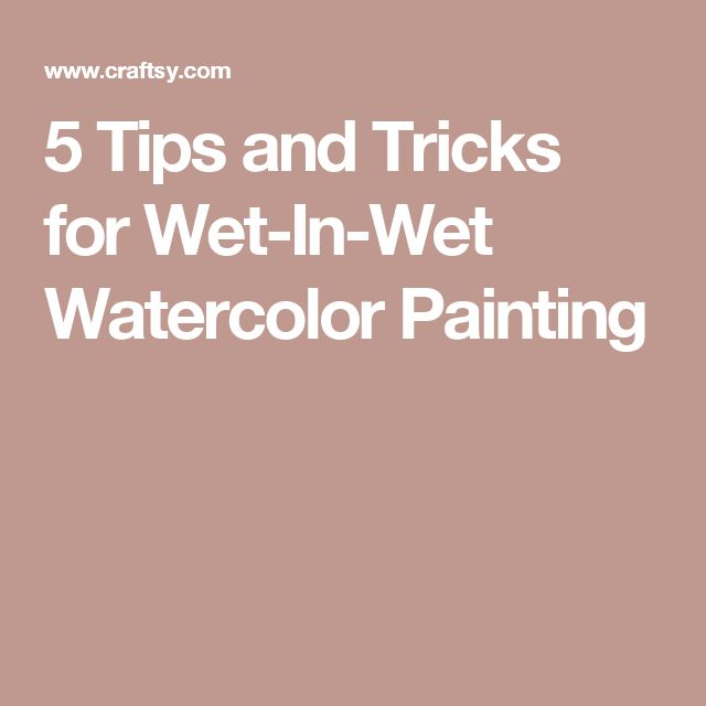 wet in wet watercolor painting tips tricks watercolor