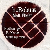$$$ RHYTHM IS MY VEHICLE MY RHYME IS LIKE A TIMEMACHINE #WHATDIRT $$$ HeRoubust // MaltFlicker // Radius & RoKnew Future Rap Remix // Free Download by .Radius. on SoundCloud