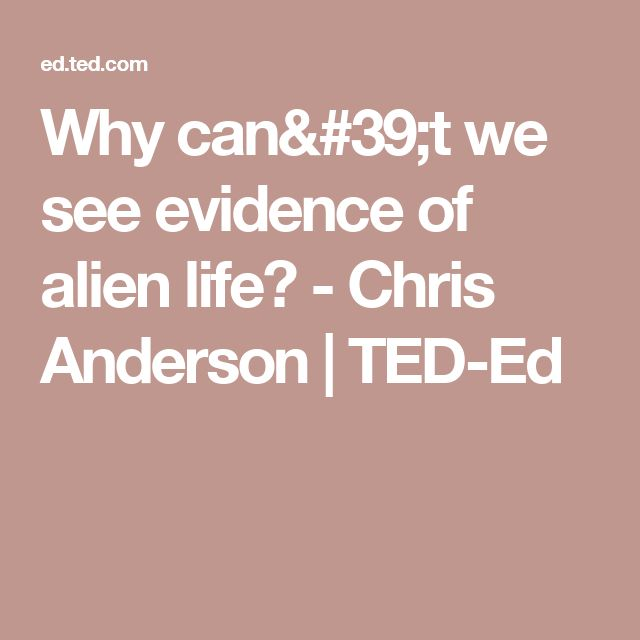 Why can't we see evidence of alien life? - Chris Anderson | TED-Ed