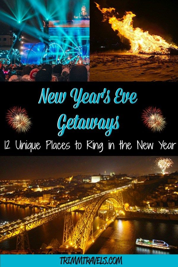 New Year S Eve Getaways 12 Unique Places To Ring In The New Year Holiday Travel Destinations Holiday Travel Travel Destinations Unique