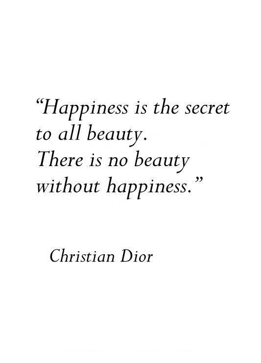 Glück ist das Geheimnis aller Schönheit. Es gibt keine Schönheit ohne Glück …