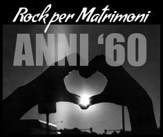 Rock per Matrimoni vol 1: Musica anni 60