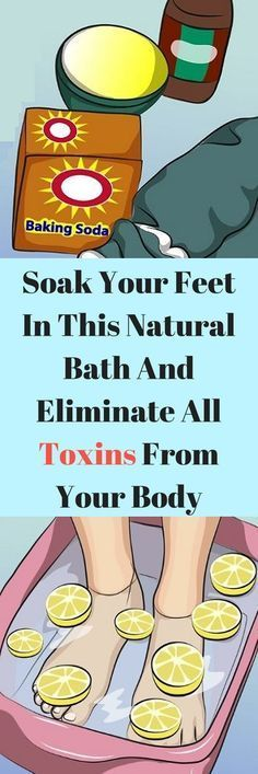 Soak Your Feet In This Natural Bath And Eliminate All Toxins From Your Body