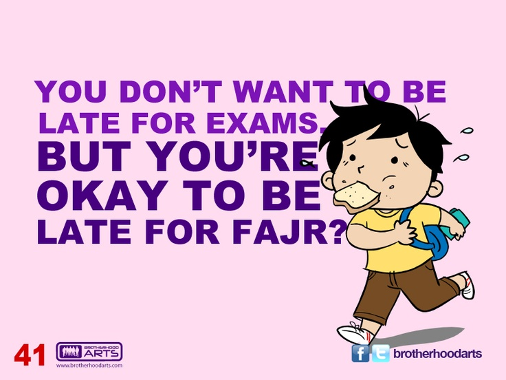 "#041 Ahmad Says: ""You don't want to be late for exams but you're okay to be late for fajr?."""