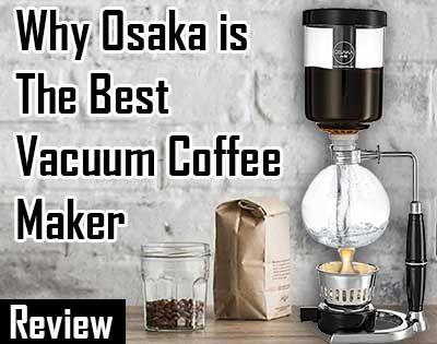 Why Osaka is the best vacuum coffee maker - Siphon coffee maker review    #Coffee #Espresso #coffeelovers #vacuumcoffeemaker #Vacpots #Siphoncoffeemaker #Syphoncoffeemaker #Bestvacuumcoffeemaker #Kitchen #Food #Drink #cafe #barista #coffeeshop