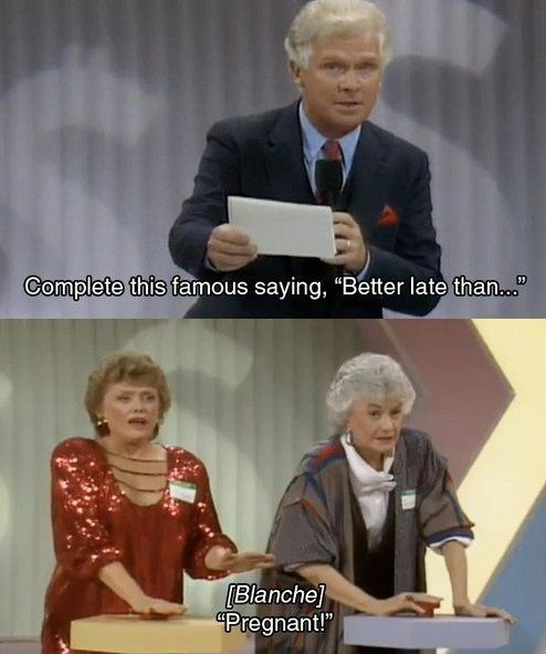 Because I never pass up watching reruns of the Golden Girls.