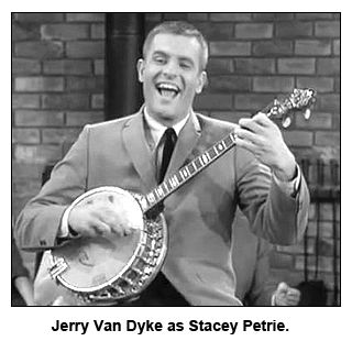 Remember Dick Van Dyke's brother Jerry playing his TV brother Stacey Petrie on The Dick Van Dyke Show -- and he played the banjo!