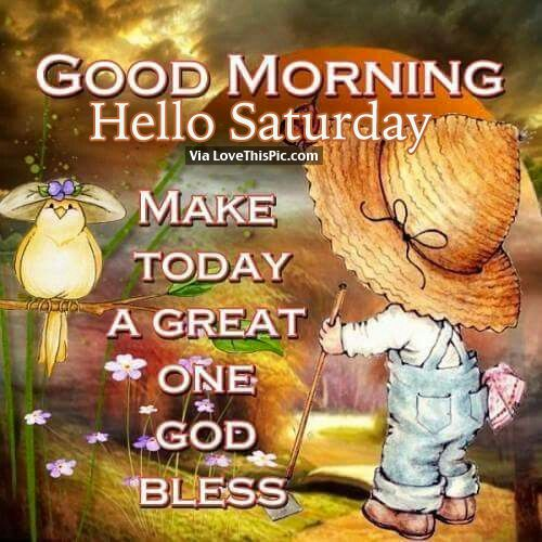 Hi Good Morning Quotes: 1000+ Ideas About Happy Saturday Morning On Pinterest