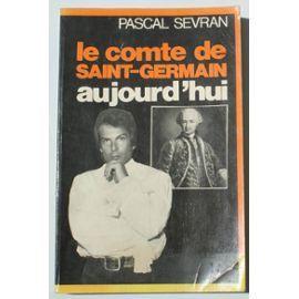 Le Comte De Saint-Germain Aujourd'hui de Pascal Sevran